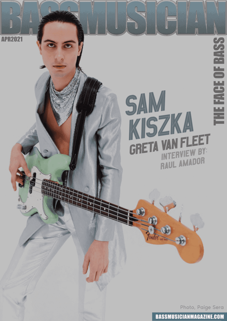 Bass Musician Magazine - Sam Kiszka - April 2021